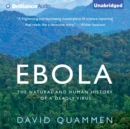 Ebola : The Natural and Human History of a Deadly Virus - eAudiobook