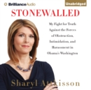 Stonewalled : My Fight for Truth Against the Forces of Obstruction, Intimidation, and Harassment in Obama's Washington - eAudiobook