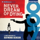 Never Dream of Dying - eAudiobook