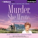 Murder, She Wrote: Domestic Malice - eAudiobook