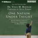 One Nation Under Taught : Solving America's Science, Technology, Engineering & Math Crisis - eAudiobook