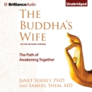 The Buddha's Wife : The Path of Awakening Together - eAudiobook