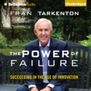 The Power of Failure : Succeeding in the Age of Innovation - eAudiobook