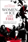 Women of Ice and Fire : Gender, Game of Thrones and Multiple Media Engagements - eBook