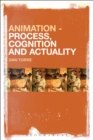 Animation - Process, Cognition and Actuality - eBook