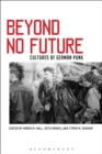 Beyond No Future : Cultures of German Punk - eBook