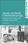 Gender and Media in the Broadcast Age : Women's Radio Programming at the BBC, CBC, and ABC - eBook