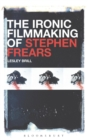The Ironic Filmmaking of Stephen Frears - Book