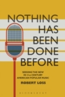 Nothing Has Been Done Before : Seeking the New in 21st-Century American Popular Music - Book