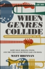 When Genres Collide : Down Beat, Rolling Stone, and the Struggle between Jazz and Rock - Book
