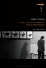 Non-Cinema : Global Digital Film-making and the Multitude - eBook