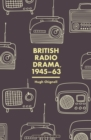 British Radio Drama, 1945-63 - eBook