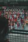 Dangerous Mediations : Pop Music in a Philippine Prison Video - eBook