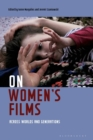 On Women's Films : Across Worlds and Generations - eBook