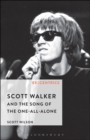 Scott Walker and the Song of the One-all-alone - Book
