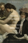 Identity, Community & Australian Artists, 1890-1914 : Paris, London and Further Afield - eBook