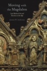 Moving with the Magdalen : Late Medieval Art and Devotion in the Alps - eBook