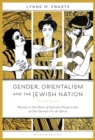 Gender, Orientalism and the Jewish Nation : Women in the Work of Ephraim Moses Lilien at the German Fin de Siecle - Book