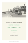 Acoustic Territories, Second Edition : Sound Culture and Everyday Life - eBook