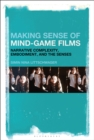 Making Sense of Mind-Game Films : Narrative Complexity, Embodiment, and the Senses - eBook