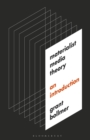 Materialist Media Theory : An Introduction - eBook