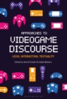 Approaches to Videogame Discourse : Lexis, Interaction, Textuality - eBook