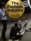 The Fashion Industry and Its Careers : Bundle Book + Studio Access Card - Book