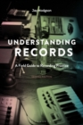 Understanding Records, Second Edition : A Field Guide to Recording Practice - Book