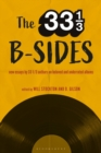 The 33 1/3 B-sides : New Essays by 33 1/3 Authors on Beloved and Underrated Albums - Book