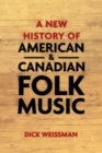 A New History of American and Canadian Folk Music - Book