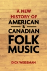 A New History of American and Canadian Folk Music - eBook