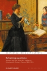 Reframing Japonisme : Women and the Asian Art Market in Nineteenth-Century France (1853-1914) - Book