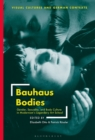 Bauhaus Bodies : Gender, Sexuality, and Body Culture in Modernism's Legendary Art School - Book