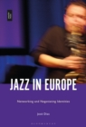Jazz in Europe : Networking and Negotiating Identities - eBook