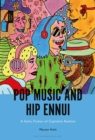Pop Music and Hip Ennui : A Sonic Fiction of Capitalist Realism - eBook