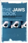 The Jaws Book : New Perspectives on the Classic Summer Blockbuster - eBook