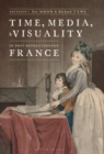 Time, Media, and Visuality in Post-Revolutionary France - Book