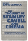 The Thought of Stanley Cavell and Cinema : Turning Anew to the Ontology of Film a Half-Century after The World Viewed - Book