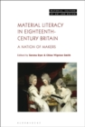 Material Literacy in Eighteenth-Century Britain : A Nation of Makers - Book