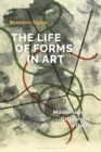 The Life of Forms in Art : Modernism, Organism, Vitality - Book