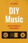 DIY Music and the Politics of Social Media - Book