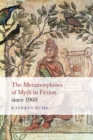 The Metamorphoses of Myth in Fiction since 1960 - Book
