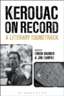 Kerouac on Record : A Literary Soundtrack - Book