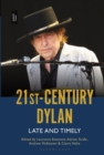 21st-Century Dylan : Late and Timely - Book