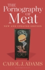 The Pornography of Meat: New and Updated Edition - Book