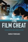 The Film Cheat : Screen Artifice and Viewing Pleasure - eBook