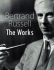 Bertrand Russell: The Works - eBook