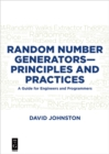 Random Number Generators-Principles and Practices : A Guide for Engineers and Programmers - eBook