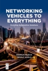 Networking Vehicles to Everything : Evolving Automotive Solutions - eBook