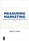 Measuring Marketing : The 100+ Essential Metrics Every Marketer Needs, Third Edition - eBook